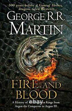 Fire and Blood 300 Years Before A Game of Thrones A. By Martin, George R. R